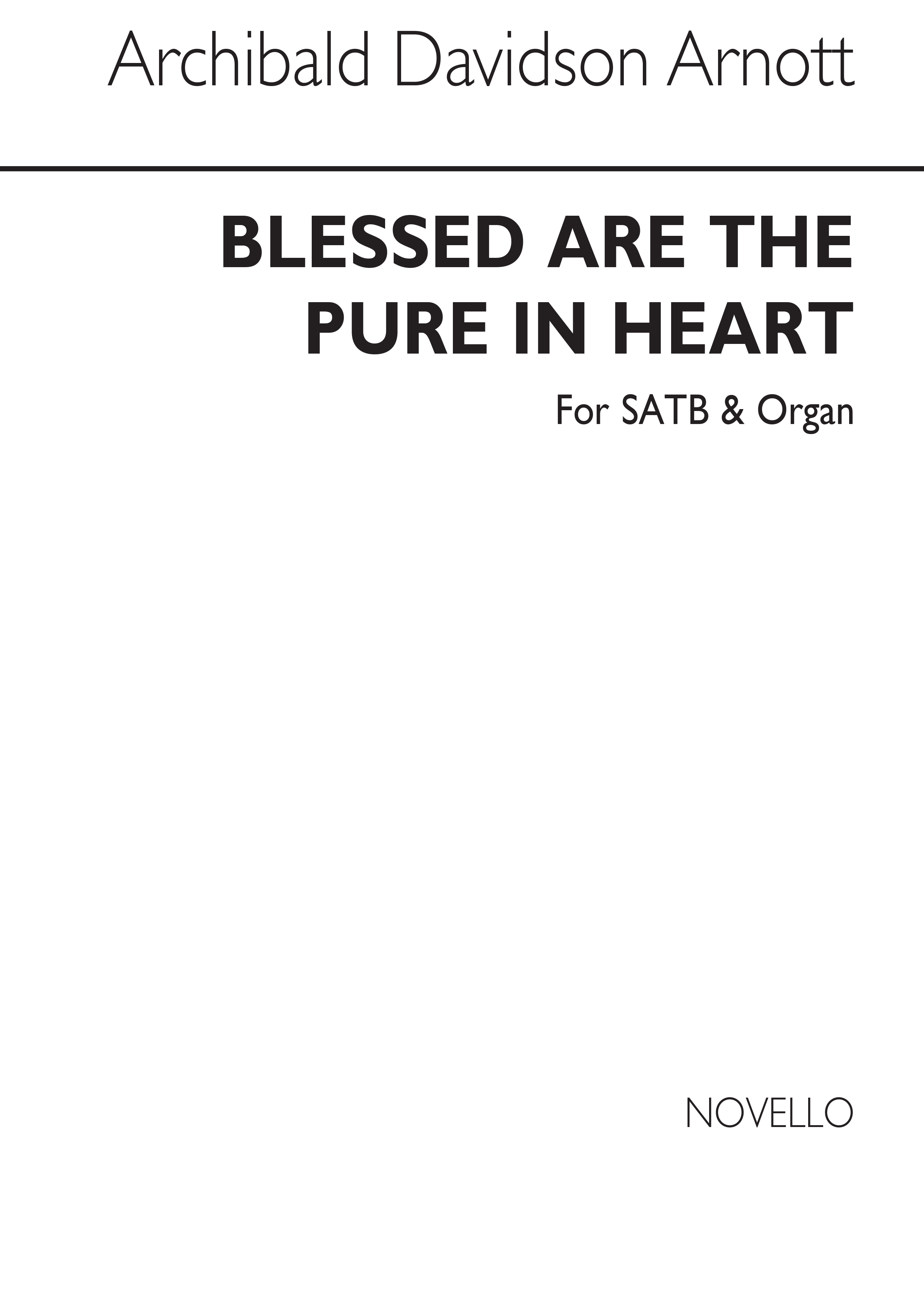 A. Davidson Arnott: Blessed Are The Pure In Heart: SATB: Vocal Score