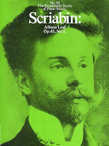 Alexander Scriabin: Album Leaf Op. 45 No. 1: Piano: Instrumental Work