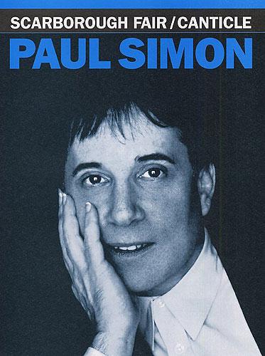 Paul Simon Art Garfunkel: Scarborough Fair-Canticle: Piano Vocal Guitar: