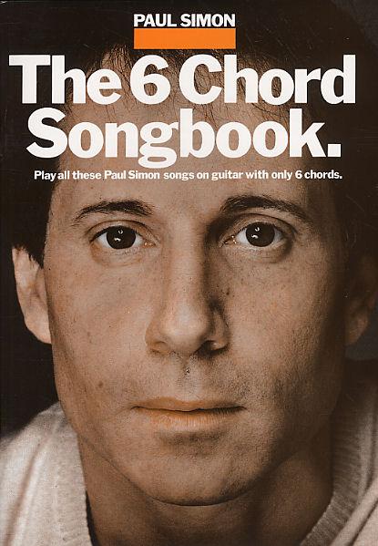 Paul Simon Simon & Garfunkel: The 6 Chord Songbook: Piano Vocal Guitar: Artist