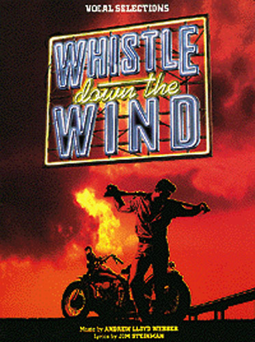 Andrew Lloyd Webber: Whistle Down The Wind: Piano Vocal Guitar: Mixed Songbook