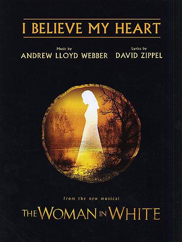 Andrew Lloyd Webber: I Believe My Heart: Piano Vocal Guitar: Single Sheet