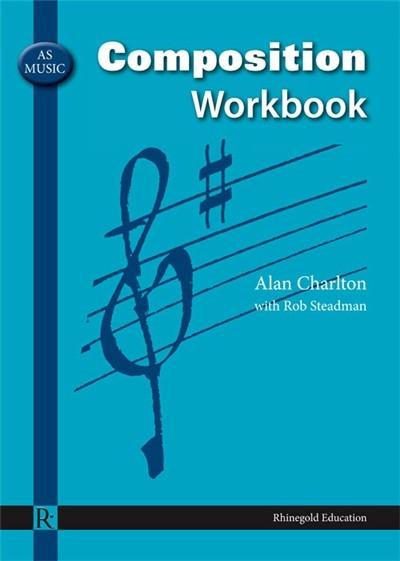 Alan Charlton: AS Music Composition Workbook: Theory