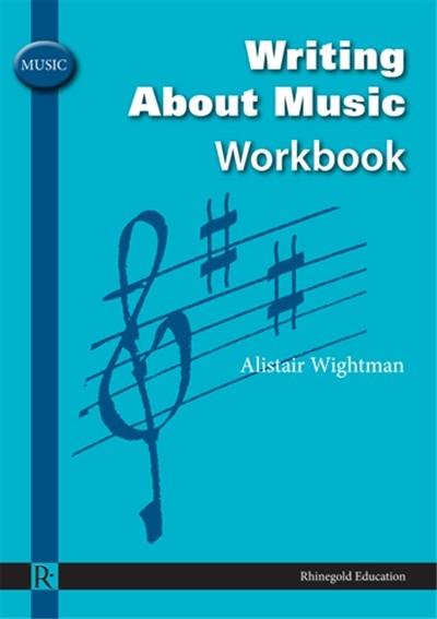 Alistair Wightman: Alistair Wightman: Writing About Music Workbook: Theory