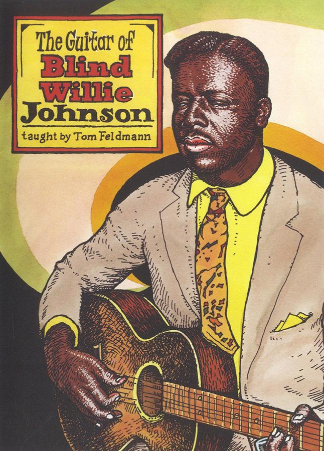 Blind Willie Johnson: Tom Feldmann: The Guitar Of Blind Willie Johnson: