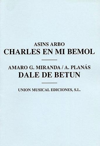 A. Planas Miguel Asins Arbo: Charles En Mi Bemol/Dale De Betun: Chamber