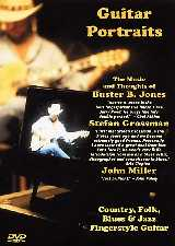 Buster B. Jones John Miller Stefan Grossman: Guitar Portraits: Guitar: