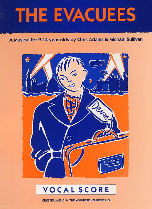 Chris Adams Michael Sullivan: The Evacuees: Voice: Classroom Musical