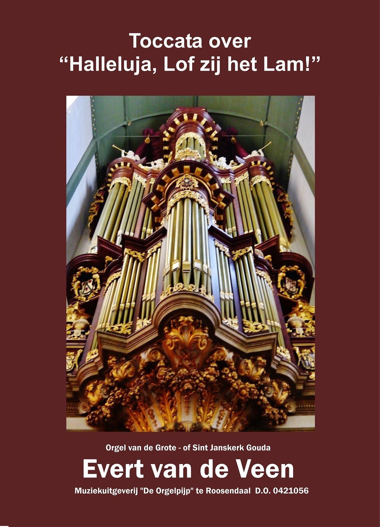 Evert van de Veen: Toccata Halleluja! Lof zij het Lam: Organ: Instrumental Work