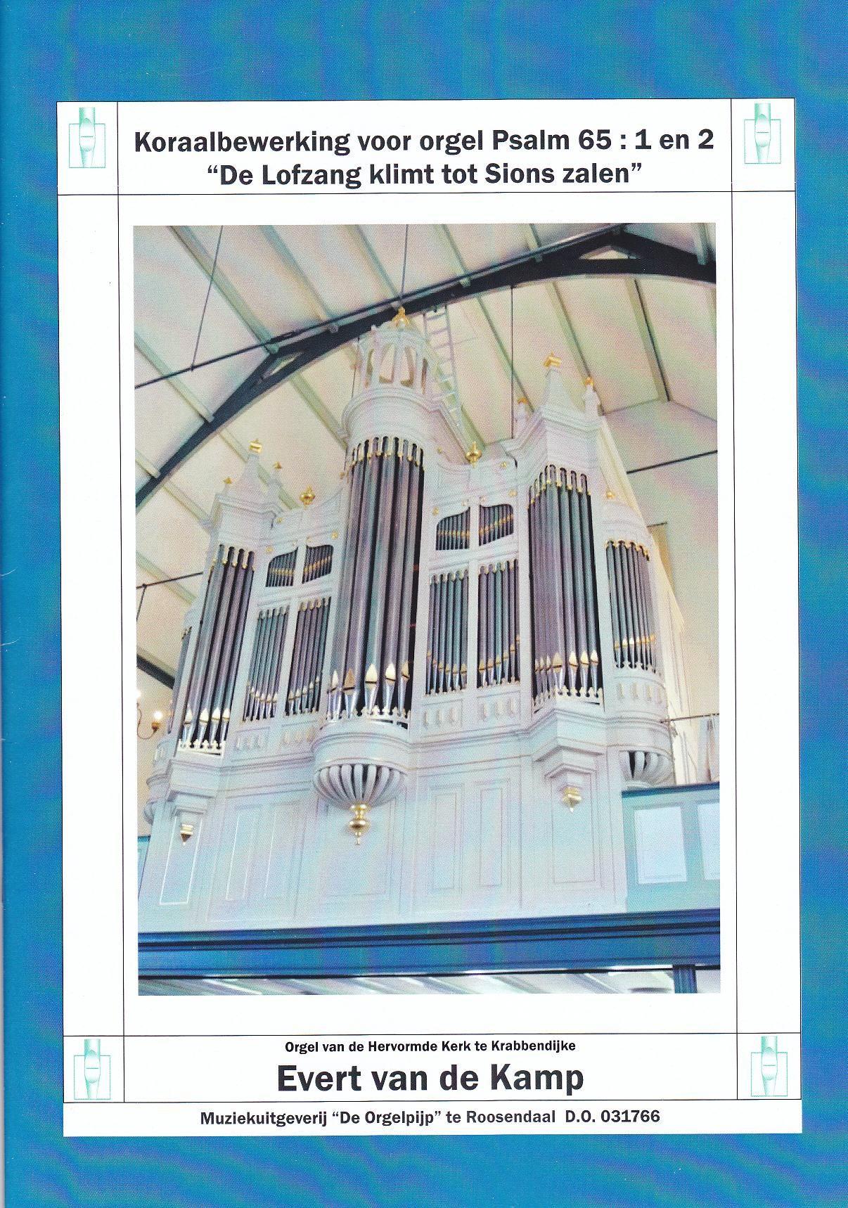Evert van der Kamp: Koraalbewerking Voor Orgel Psalm 65: 1 en 2: Organ: