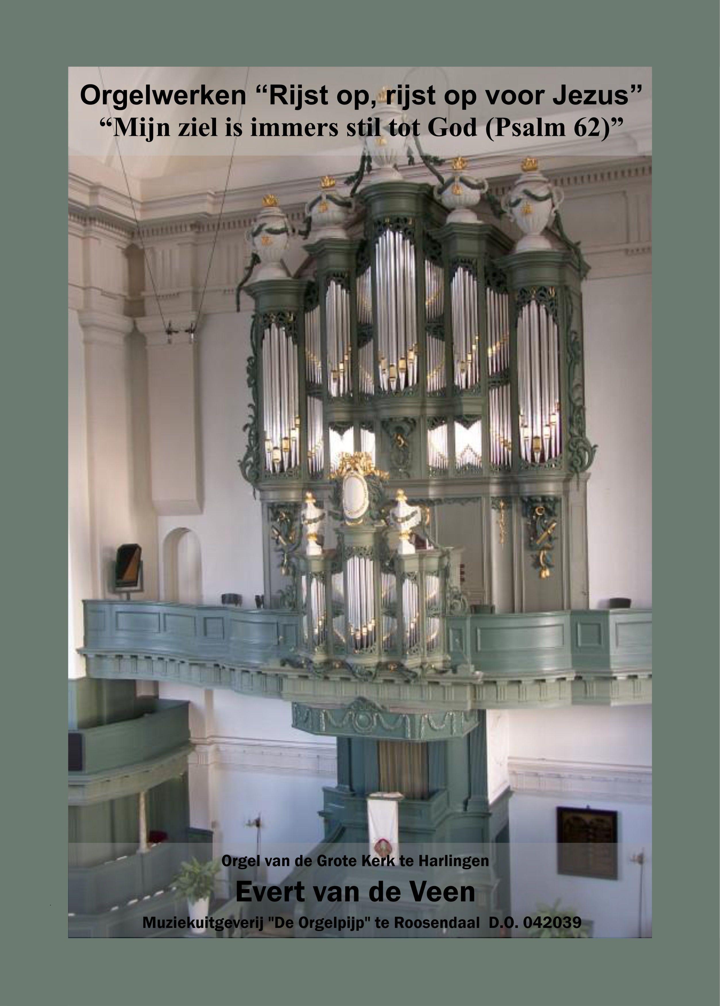 Evert van de Veen: Orgelwerken - Rijst Op Rijst Op Voor Jezus: Organ: