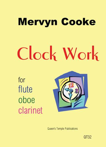 Mervyn Cooke: Clock Work For Flute Oboe & Clarinet: Wind Ensemble: Instrumental