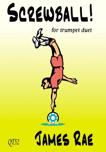 James Rae: Screwball: Trumpet Duet: Instrumental Work