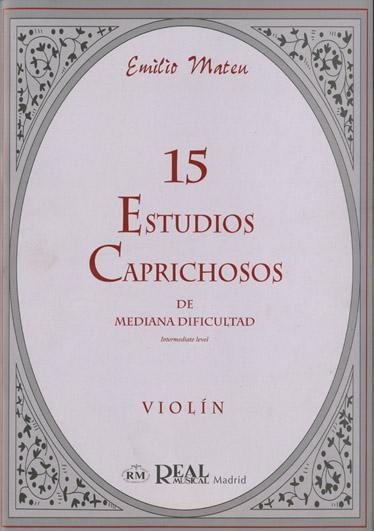 15 Estudios Caprichosos de Mediana Dificultad: Violin: Instrumental Tutor