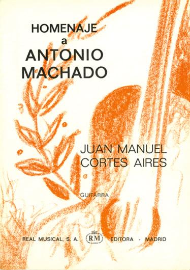 Aires Juan Manuel Cortes Homenaje A Antonio Machado Guitar Book