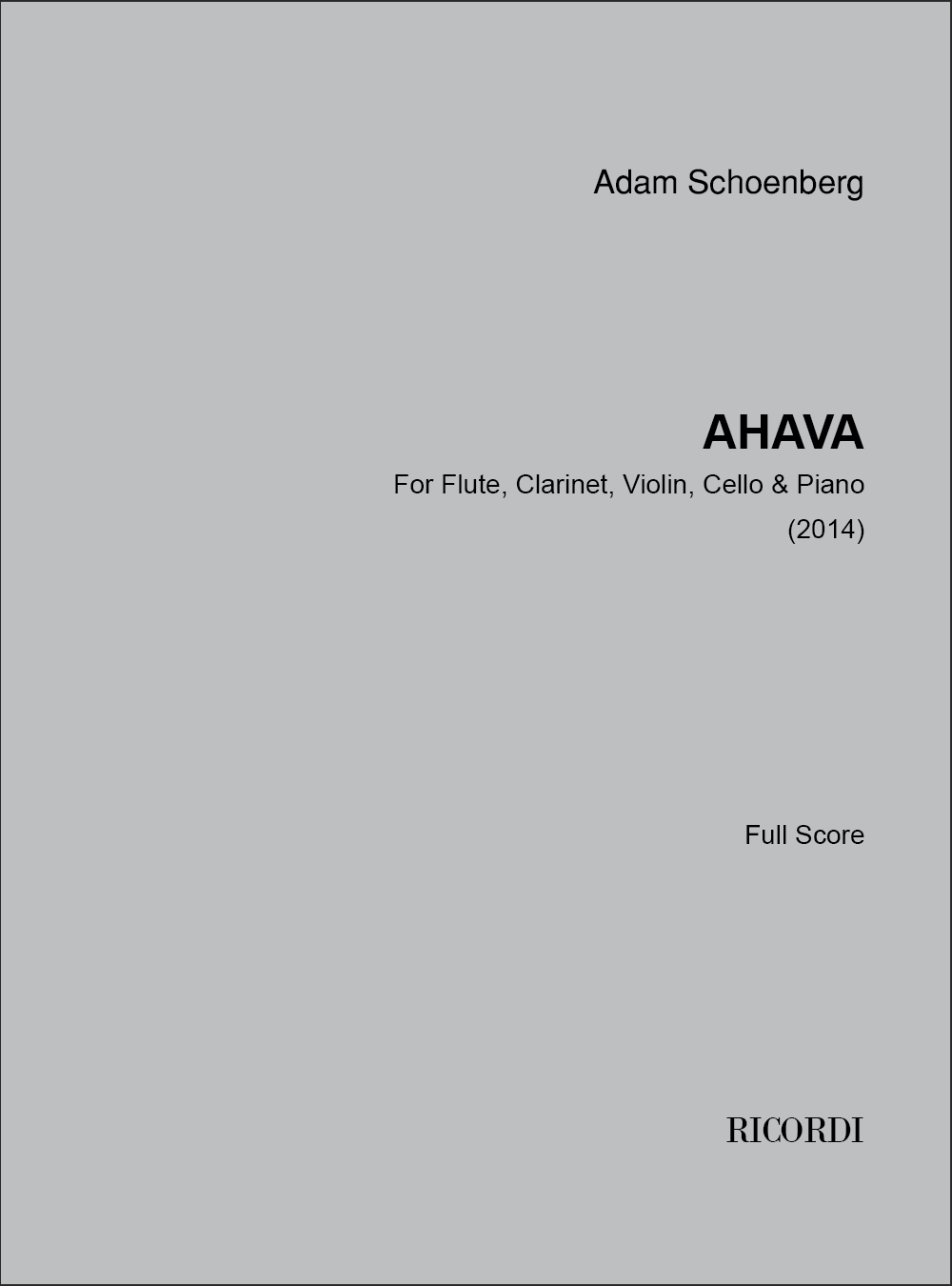 Adam Schoenberg: Ahava: Ensemble: Score