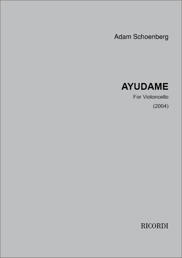 Adam Schoenberg: Ayudame: Cello: Instrumental Work