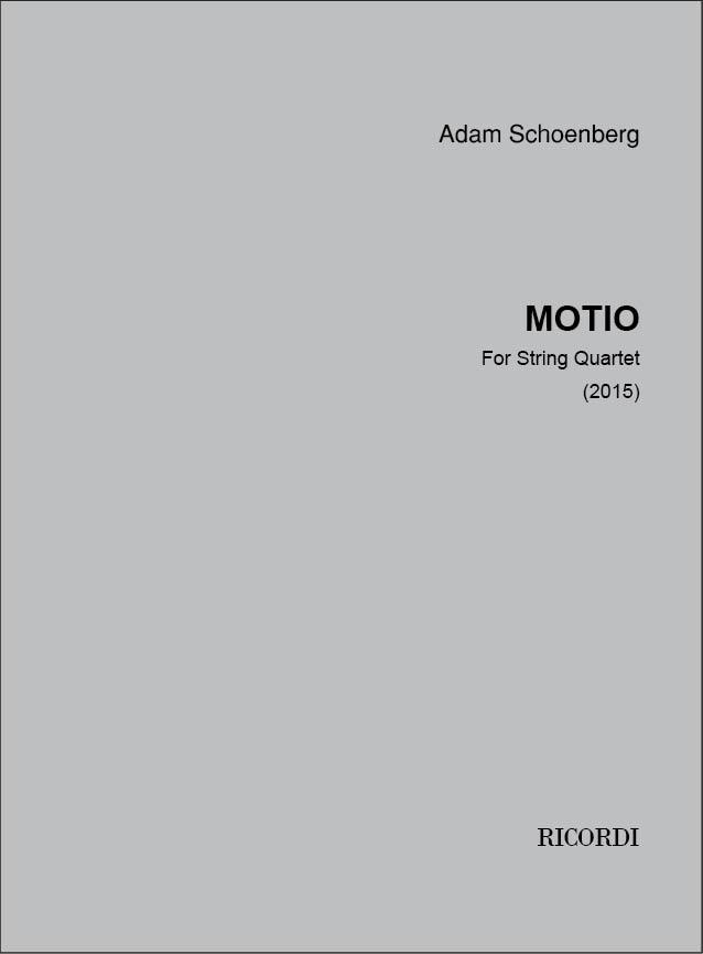 Adam Schoenberg: Motio (2015): String Quartet: Instrumental Work