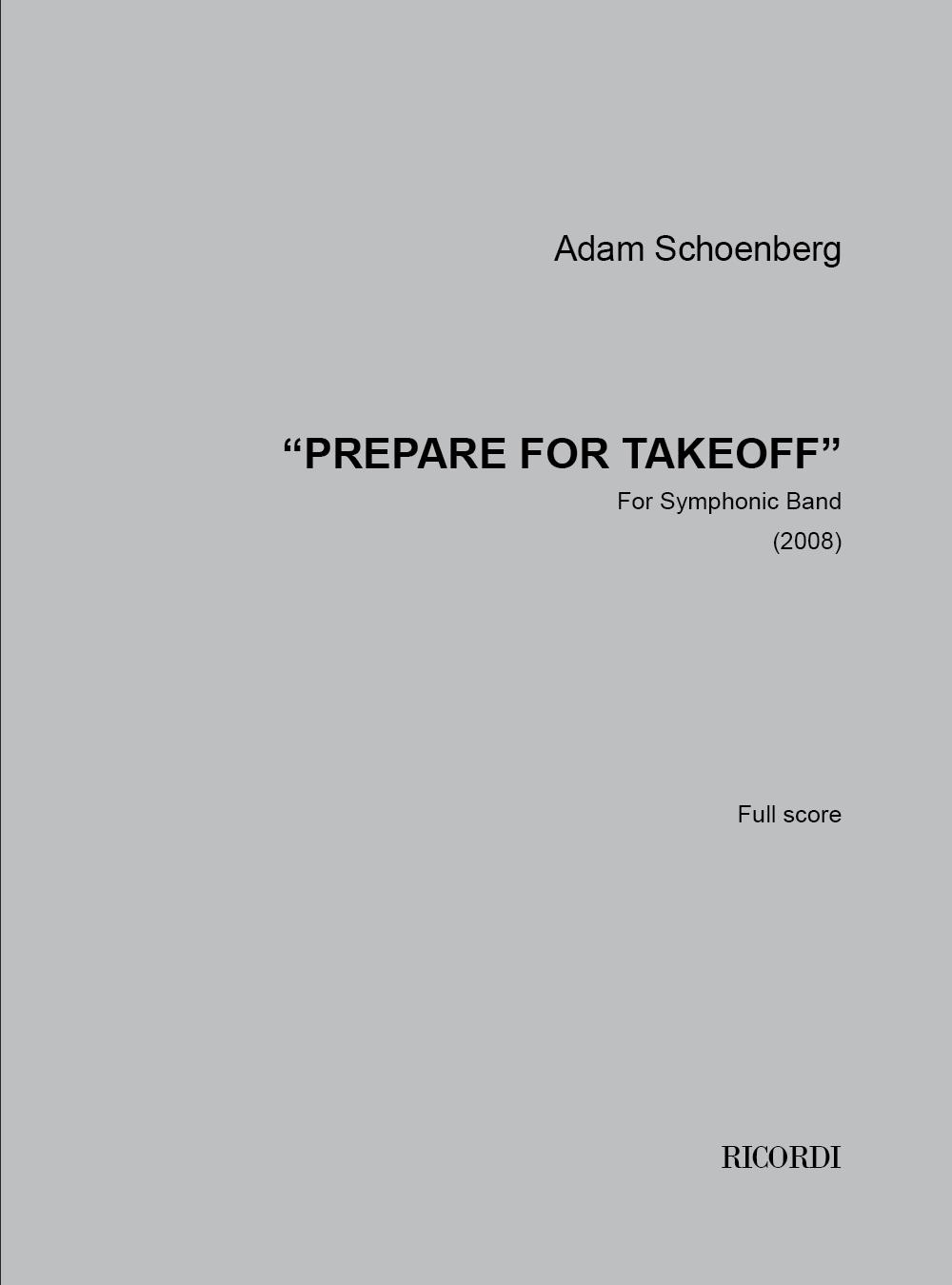 Adam Schoenberg: Prepare for Takeoff (2008): Concert Band: Score