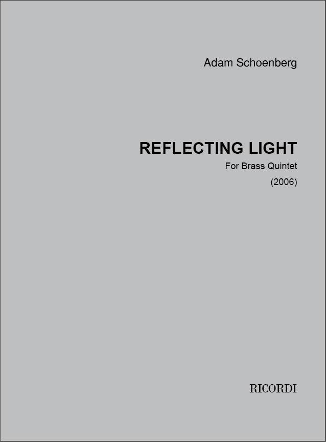 Adam Schoenberg: Reflecting Light (2006): Brass Ensemble: Score