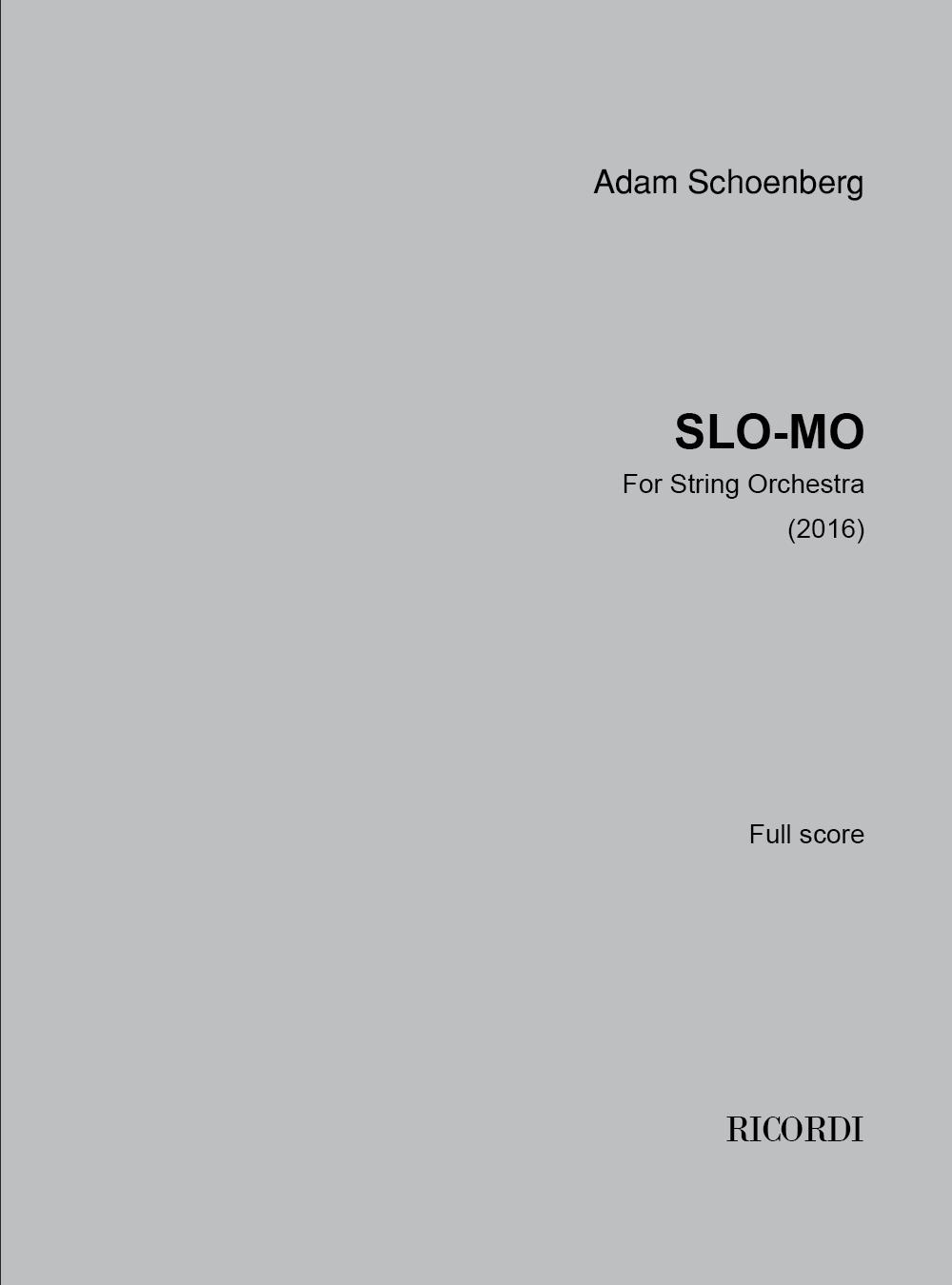 Adam Schoenberg: Slo-Mo: String Orchestra: Instrumental Work