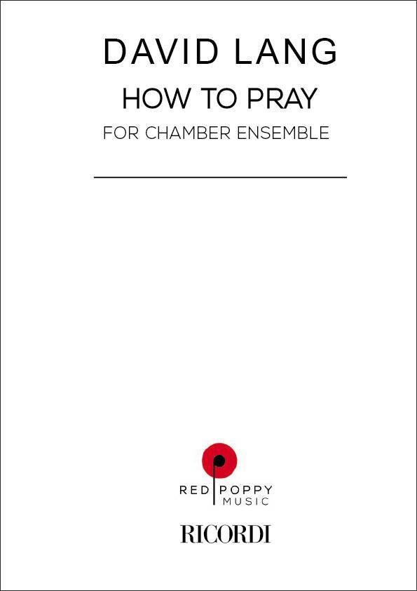David Lang: How To Pray: Chamber Ensemble: Score and Parts