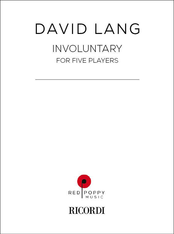 David Lang: Involuntary: Chamber Ensemble: Score and Parts