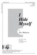 Eric Whitacre: I Hide Myself: SATB: Vocal Score