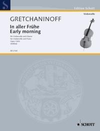 Alexander T. Gretchaninov: Early Morning: Cello: Instrumental Work