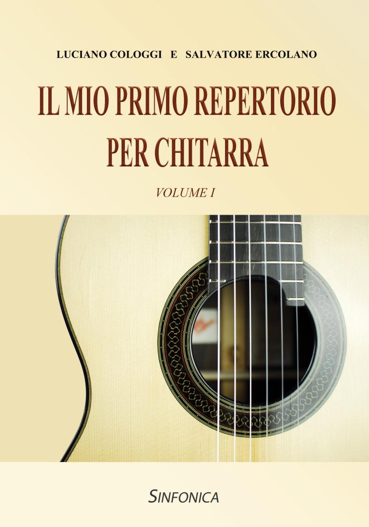 Luciano Cologgi Salvatore Ercolano: Il Mio Primo Repertorio per Chitarra: Guitar