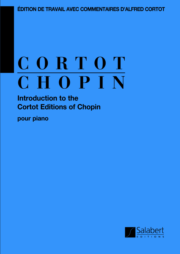 Alfred Cortot: Introduction To The Cortot Editions Of Chopin