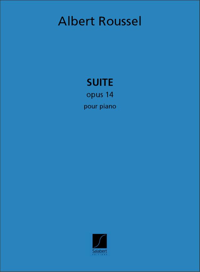 Albert Roussel: Suite Op.14: Piano: Instrumental Work