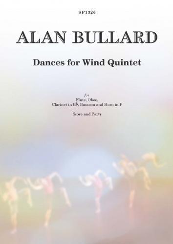 Alan Bullard: Dances For Wind Quintet: Wind Ensemble: Score and Parts