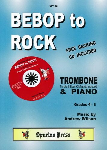 A. Wilson: Bebop To Rock: Trombone: Score and Parts
