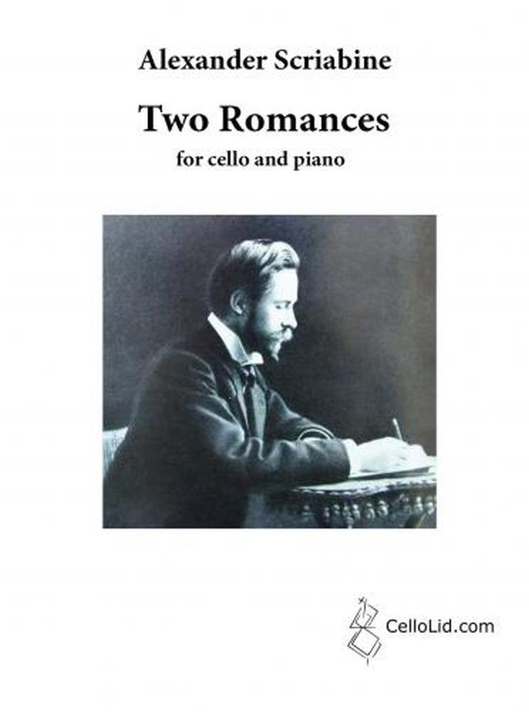 Alexander Nikolayevich Scriabin: Two Romances for Cello and Piano: Cello: