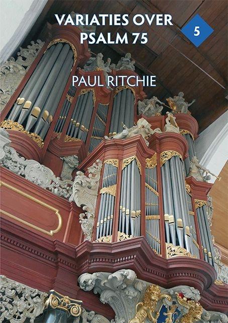 Paul Ritchie: Variaties over Psalm 75 deel 5: Organ: Instrumental Work