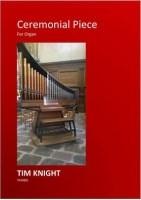 Tim Knight: Ceremonial Piece: Organ: Score