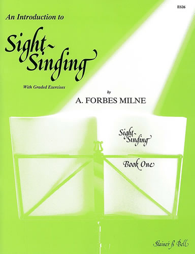 A. Forbes Milne: An Introduction To Sight Singing Part 1: Vocal Tutor