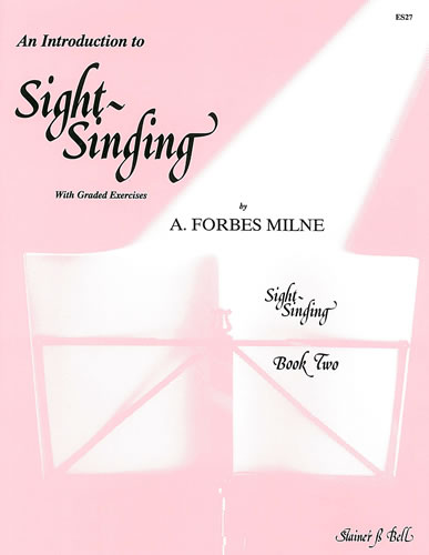 A. Forbes Milne: An Introduction To Sight Singing Part 2: Vocal Tutor