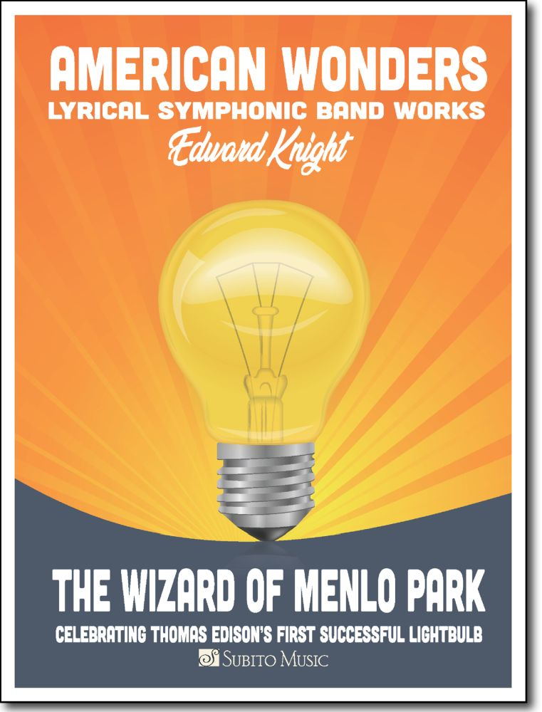 Edward Knight: The Wizard Of Menlo Park: Concert Band: Score
