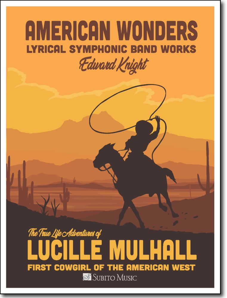 Edward Knight: The True Life Adventures of Lucille Mulhall: Concert Band: Score