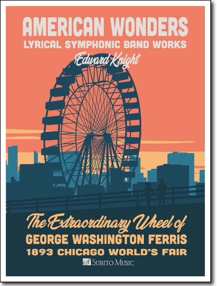 Edward Knight: The Extraordinary Wheel Of G. W. Ferris: Concert Band: Score and