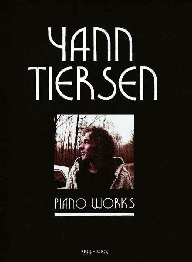 Yann Tiersen: Yann Tiersen - Piano Works 1994-2003: Piano: Artist Songbook