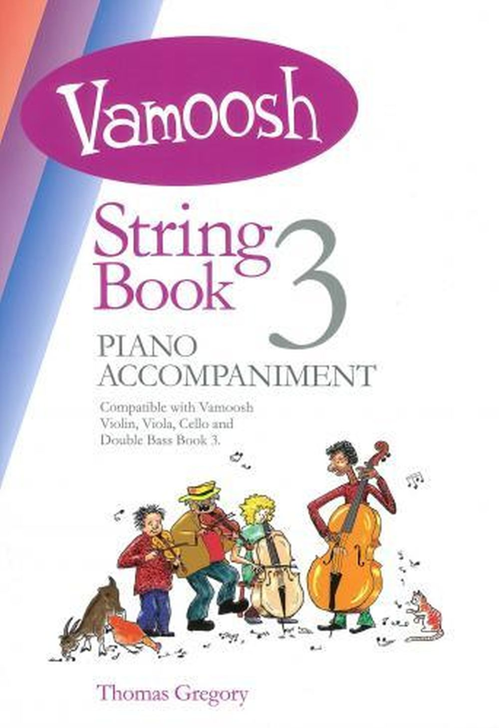 Thomas Gregory: Vamoosh String Book 3 Piano Accompaniment: Piano Accompaniment: