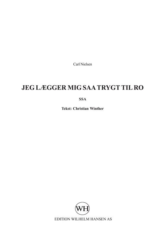 Carl Nielsen: Jeg Lægger Mig Saa Trygt Til Ro: SSA: Score