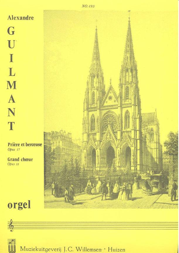 Alexandre Guilmant: Priere Et Berceuse Op.17/Grand Choeur Op.18: Organ: