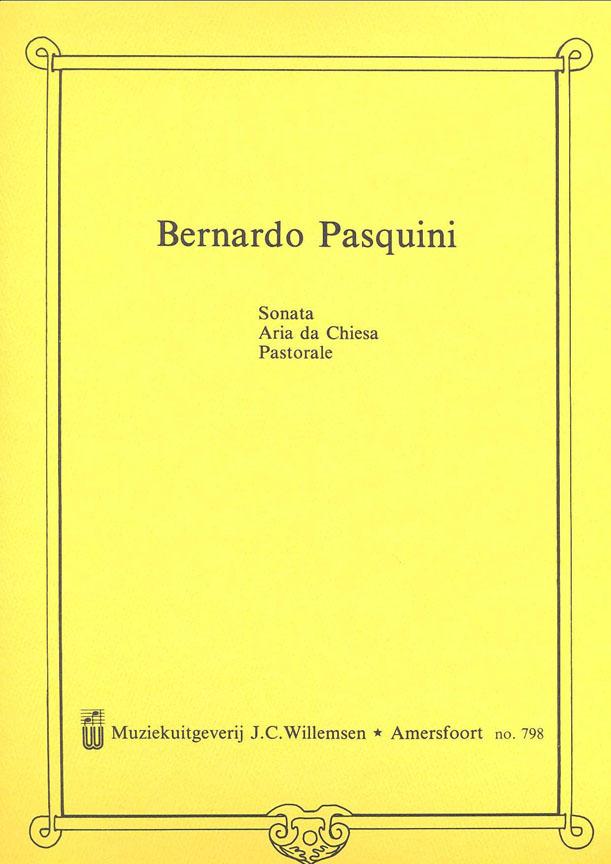 Bernardo Pasquini: Sonate - Aria Da Chiesa - Pastorale: Organ: Instrumental