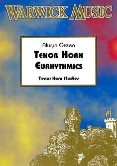Alwyn Green: Tenor Horn Eurhythmics: Tenor Horn: Instrumental Album