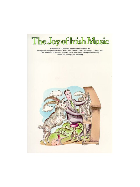 The Joy Of Irish Music: Piano Vocal Guitar: Mixed Songbook