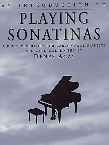 Denes Agay: An Introduction To Playing Sonatinas: Piano: Instrumental Album